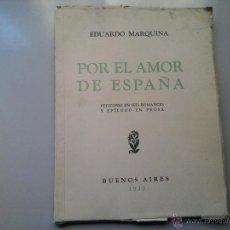 Libros de segunda mano: EDUARDO MARQUINA. POR EL AMOR DE ESPAÑA. 1ª EDICIÓN BUENOS AIRES 1937. POESÍA. RARO.. Lote 52300291
