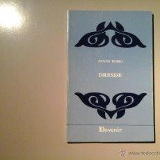 Libros de segunda mano: FANNY RUBIO. DRESDE. PRIMERA EDICIÓN 1990. DEDICATORIA AUTÓGRAFA. DEVENIR. PRÓLOGO DE PERE GIMFERRER. Lote 52331712