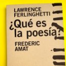 Libros de segunda mano: ¿QUÉ ES LA POESÍA? - LAWRENCE FERLINGHETTI - FREDERIC AMAT. Lote 52389238