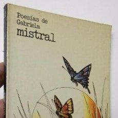 Libros de segunda mano: POESÍAS DE GABRIELA MISTRAL - GABRIELA MISTRAL. Lote 52391203