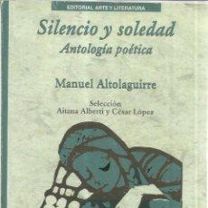 Libros de segunda mano: SILENCIO Y SOLEDAD. MANUEL ALTOLAGUIRRE. EDITORIAL LIRA. LA HABANA. CUBA. 2005. Lote 52402015
