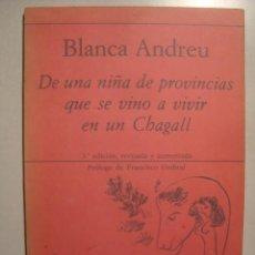 Libros de segunda mano: BLANCA ANDREU - DE UNA NIÑA DE PROVINCIAS QUE SE VINO A VIVIR EN UN CHAGALL (1983) FRANCISCO UMBRAL.. Lote 52481152