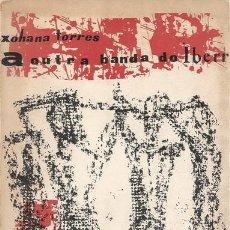Libros de segunda mano: XOHANA TORRES. A OUTRA BANDA DO ÍBERR. RM71908. . Lote 52550442