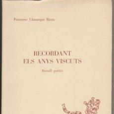 Libros de segunda mano: FRANCESC LLIMARGAS RIERA - RECORDANT ELS ANYS VISCUTS - BALSARENY 1974. Lote 52618746