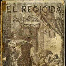 Libros de segunda mano: PONSON DU TERRAIL : EL REGICIDA (MAUCCI, C. 1910) . Lote 52690725