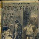 Libros de segunda mano: PONSON DU TERRAIL : GALAOR EL HERMOSO (MAUCCI, C. 1910) AVENTURAS DE ENRIQUE IV. Lote 52690972