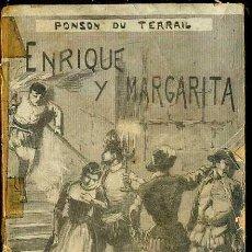 Libros de segunda mano: PONSON DU TERRAIL : ENRIQUE Y MARGARITA (MAUCCI, C. 1910) . Lote 52691026