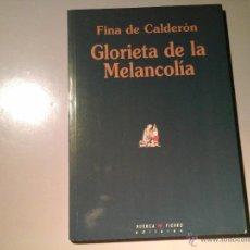 Libros de segunda mano: FINA DE CALDERÓN. GLORIETA DE LA MELANCOLÍA. 1ª EDICIÓN 1998.ILUSTR. GINÉS LIÉBANA, RAFAEL ALBERTI.. Lote 52746870