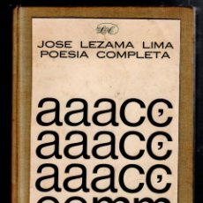 Libros de segunda mano: POESIA COMPLETA. JOSE LEZAMA LIMA. INSTITUTO DEL LIBRO, LA HABANA (CUBA). 1970. LEER. Lote 52808442