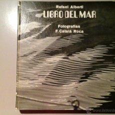 Libros de segunda mano: RAFAEL ALBERTI. LIBRO DEL MAR. FOTOGRAFÍAS DE F. CATALÁ ROCA. 1ª EDICIÓN 1968. GENERACIÓN DEL 27.. Lote 236869815