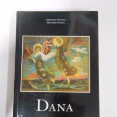 Libros de segunda mano: DANA. CANTOS DE AMOR Y VIDA. SANTIAGO VIVANCO. EDUARDO OCHOA. TDK168. Lote 52978382