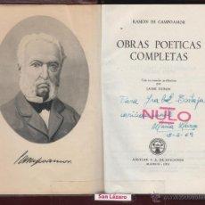Libros de segunda mano: RAMON DE CAMPOAMOR OBRAS POETICAS COMPLETAS EDIT AGUILAR 1619 PAGINAS MADRID AÑO 1951 LPO44. Lote 53013531