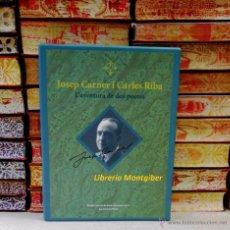 Libros de segunda mano: JOSEP CARNER I CARLES RIBA. L`AVENTURA DE DOS POETES. ( 2 TOMOS ) . AUTOR : MOLAS, JOAQUIM . Lote 53030940