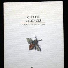 Libros de segunda mano: CUB DE SILENCIS ( I UNS QUANTS CÈNTIMS DE DISCÒRDIA ) - RODRIGUEZ I MIR, ANTON - 7 I MIG EDITORIAL . Lote 53078301