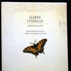 Libros de segunda mano: LLIBRE D´AMIGA - RAMON DACHS - 7 I MIG EDITORIAL. Lote 53078845