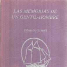 Libros de segunda mano: LAS MEMORIAS DE UN GENTIL HOMBRE. EDUARDO ERRASTI. EJEMPLAR NUMERADO. OVIEDO. 1987. Lote 53117625