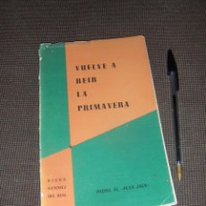 Libros de segunda mano: VUELVE A REIR LA PRIMAVERA, JAEN. SANCHEZ DEL REAL. FELIPE ARCHE Y FRANCISCO BAÑOS. NUMERADO Y AUTOG. Lote 53155150