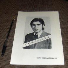 Libros de segunda mano: CONFUSION, JUAN RODRIGUEZ GARCIA. GRAFICAS SANTO REINO, JAEN 1977.. Lote 53157113