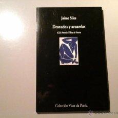 Libros de segunda mano: JAIME SILES. DESNUDOS Y ACUARELA. PRIMERA EDICIÓN 2009. VISOR POESÍA. MUY BUEN ESTADO. Lote 53204508