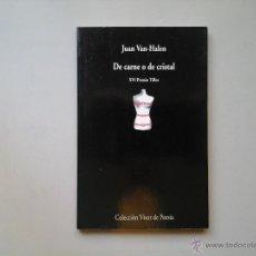 Libros de segunda mano: JUAN VAN HALEN.DE CARNE O DE CRISTAL. PRIMERA EDICIÓN 2003.VISOR POESÍA.XVI PREMIO TIFLOS. IMPECABLE. Lote 53232437