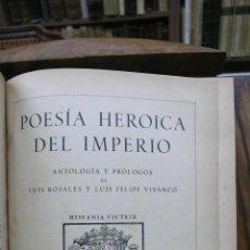 Libros de segunda mano: POESÍA HERÓICA DEL IMPERIO. ANTOLOGÍA Y PRÓLOGO DE LUIS ROSALES Y LUIS FELIPE VIVANCO. 2 VOL.1940-43. Lote 53348786