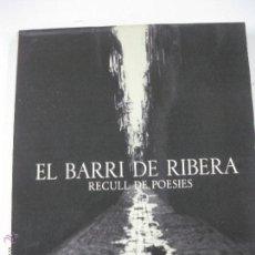 Libros de segunda mano: EL BARRI DE RIBERA. RECULL DE POESIES AMB FOTOGRAFIES DE PHILIP ZIMMERMANN. ED. GUSTAU GILI 1974.. Lote 53369760