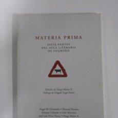 Libros de segunda mano: MATERIA PRIMA. SIETE POETAS DEL AULA LITERARIA DE LOGROÑO. DIEGO MARÍN A. TDK108. Lote 53385499