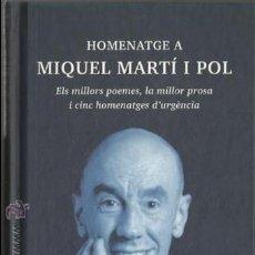 Libros de segunda mano: HOMENATGE A MIQUEL MARTÍ I POL - EDICIONS 62 - 2004 - EN CATALÁN. Lote 53462867