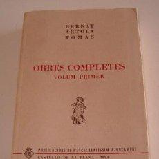 Libros de segunda mano: BERNAT ARTOLA TOMÀS. OBRES COMPLETES. VOLUM PRIMER. RM72525. . Lote 53462965