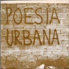 Libros de segunda mano: POESIA URBANA - ZARAGOZA - 1980. Lote 53534203