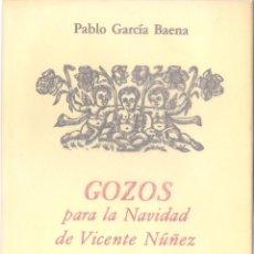 Libros de segunda mano: PABLO GARCÍA BAENA : GOZOS PARA LA NAVIDAD DE VICENTE NÚÑEZ. (EDS. HIPERIÓN, 1984). Lote 53644469