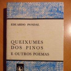 Libros de segunda mano: QUEIXUMES DOS PINOS E OUTROS POEMAS. EDUARDO PONDAL. EDICIONS CASTRELOS, VIGO 1975. RUSTICA. 230 PAG. Lote 53697598