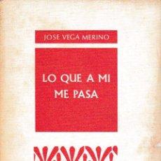 Libros de segunda mano: LO QUE A MÍ ME PASA (JOSÉ VEGA MERINO, 1980) SIN USAR JAMÁS. Lote 198069898