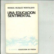 Libros de segunda mano - UNA EDUCACIÓN SENTIMENTAL. Manuel Vázquez Montalbán - 53949906