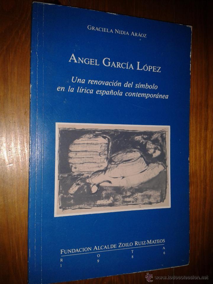 ANGÉL GARCÍA LOPEZ. UNA RENOVACIÓN DEL SÍMBOLO EN LA LÍRICA ESPAÑOLA CONTEMPORÁNEA. (Libros de Segunda Mano (posteriores a 1936) - Literatura - Poesía)