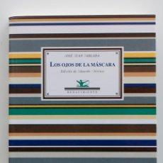 Libros de segunda mano: LOS OJOS DE LA MÁSCARA, JOSÉ JUAN TABLADA.-. Lote 54031036