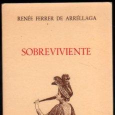 Libros de segunda mano: SOBREVIVIENTE - RENEE FERRER DE ARRELLAGA *. Lote 54074104
