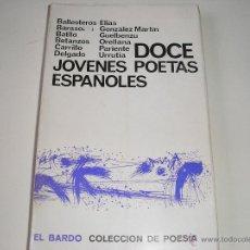 Libros de segunda mano: DOCE JÓVENES POETAS ESPAÑIOLES.- COL. EL BARDO 1967, 1ª EDC.. Lote 54102997