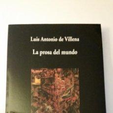 Libros de segunda mano: 2009 - LUIS ANTONIO DE VILLENA - LA PROSA DEL MUNDO - DEDICADO. Lote 253471170