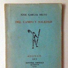 Libros de segunda mano: GARCÍA NIETO, JOSÉ : DEL CAMPO Y SOLEDAD (1ª ED) ADONAIS NºXXV, 1946. Lote 54142453