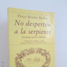 Libros de segunda mano: PERCY BYSSHE SHELLEY. NO DESPERTEIS A LA SERPIENTE. ANTOLOGIA POETICA BILINGÜE. VER FOTOGRAFIAS. Lote 54209758