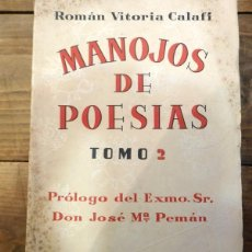 Libros de segunda mano: MANOJO DE POESÍAS. TOMO II. VITORIA CALAFI, ROMÁN. 1942, DEDICADO POR EL AUTOR. Lote 86918868