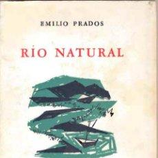 Libros de segunda mano: EMILIO PRADOS. GENERACION DEL 27. RIO NATURAL. 1957. PRIMERA EDICION. Lote 54328931