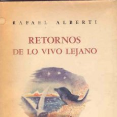 Libros de segunda mano: RAFAEL ALBERTI. RETORNOS DE LO VIVO LEJANO. 1ª ED, 1952. EDIT. LOSADA. Lote 54425461