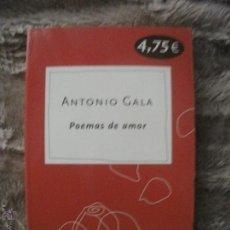 Libros de segunda mano: POEMAS DE AMOR, ANTONIO GALA. Lote 54566766