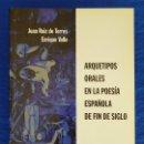 Libros de segunda mano: ARQUETIPOS ORALES EN LA POESÍA ESPAÑOLA DE FIN DE SIGLO. JUAN RUIZ DE TORRES, ENRIQUE VALLE, 2000. Lote 54637338