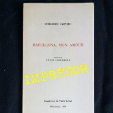 Libros de segunda mano: BARCELONA, MON AMOUR. GUILLERMO CARNERO. 1ª EDIC. 200 EJEMPLARES.. Lote 54650923