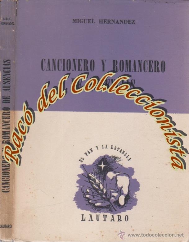 CANCIONERO Y ROMANCERO DE AUSENCIAS, MIGUEL HERNANDEZ, EDITORIAL LAUTARO, EL PAN Y LA ESTRELLA, 1958 (Libros de Segunda Mano (posteriores a 1936) - Literatura - Poesía)
