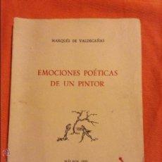 Libros de segunda mano: EMOCIONES POETICAS DE UN PINTOR MARQUES DE VALDECAÑAS. Lote 54848369