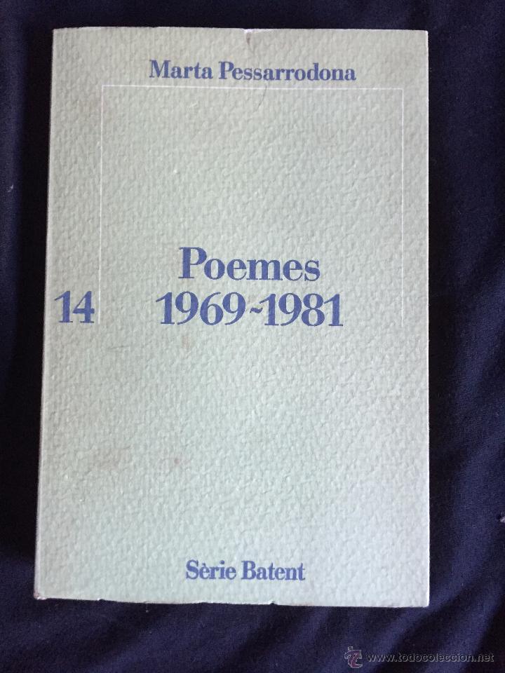 POEMES (1969-1981). MARTA PESSARRODONA (Libros de Segunda Mano (posteriores a 1936) - Literatura - Poesía)